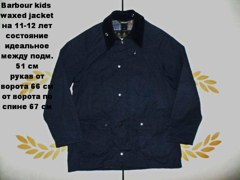 Barbour waxed jacket куртка на 11-12 лет