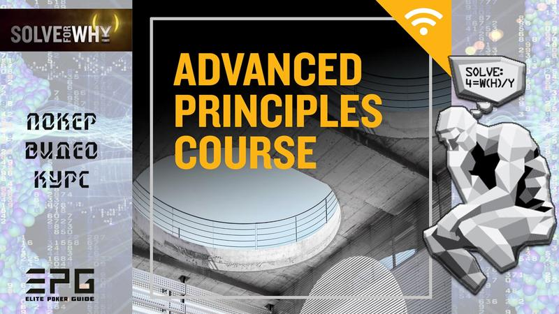 Покер Видео Курс! Advanced Principles Course from Solve For Why A
